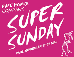 Super Sunday med Race Horse Company 17-25/5